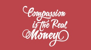 compassion-is-the-real-money-thumb